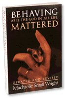 Book: Behaving As If The God In All Life Mattered